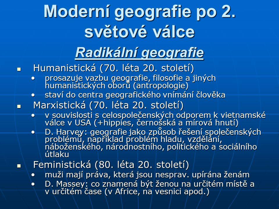 Moderní geografie po 2.světové válce Humanistická (70.