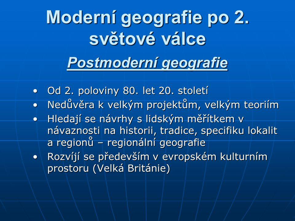 Moderní geografie po 2.světové válce Od 2. poloviny 80.