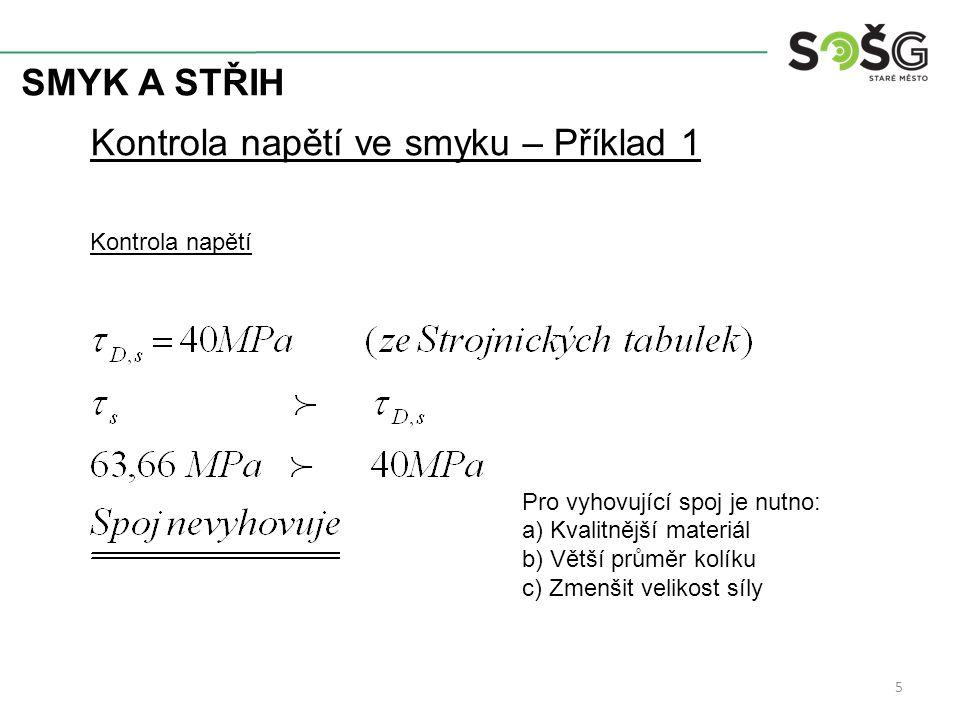 SMYK A STŘIH 6 Aplikace výpočtů na smyk Výpočet maximální síly známe- průřez S (popř.