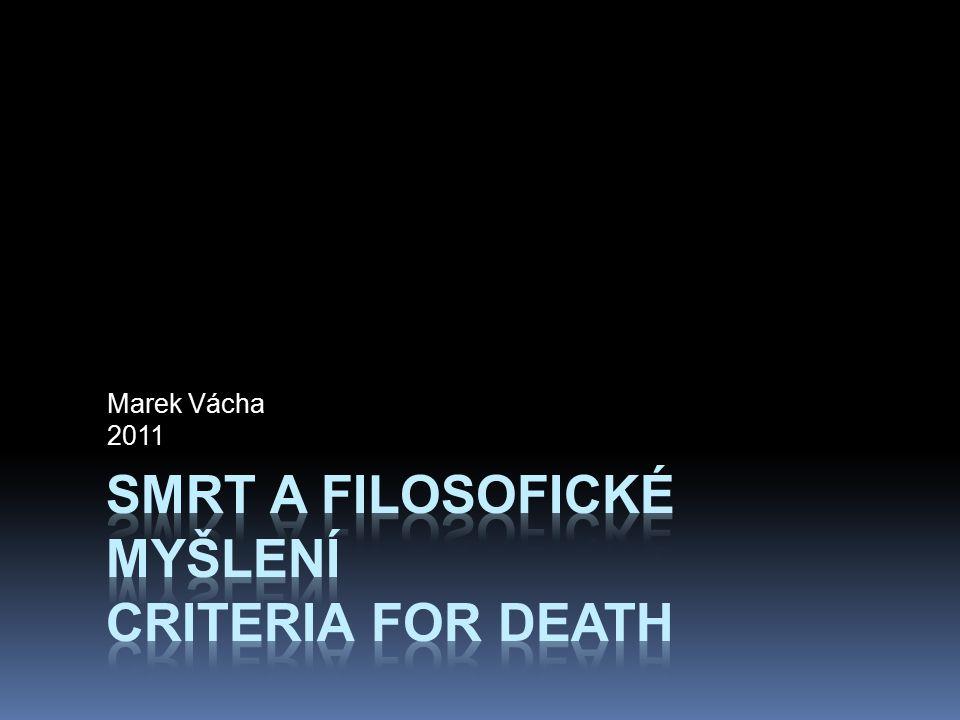 Smrt  Konec života, ale i úleva od vezdejších strastí