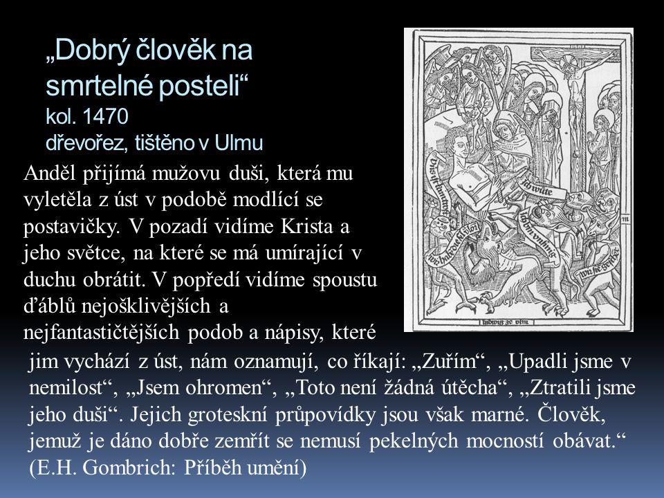 """""""Dobrý člověk na smrtelné posteli"""" kol. 1470 dřevořez, tištěno v Ulmu Anděl přijímá mužovu duši, která mu vyletěla z úst v podobě modlící se postavičk"""
