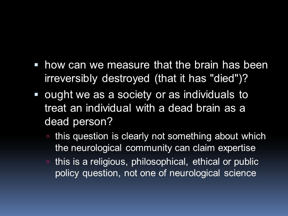  how can we measure that the brain has been irreversibly destroyed (that it has