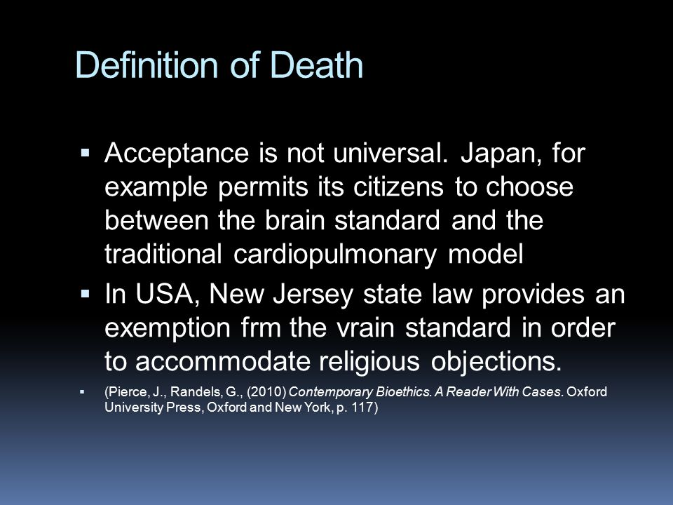 Definition of Death  Acceptance is not universal.