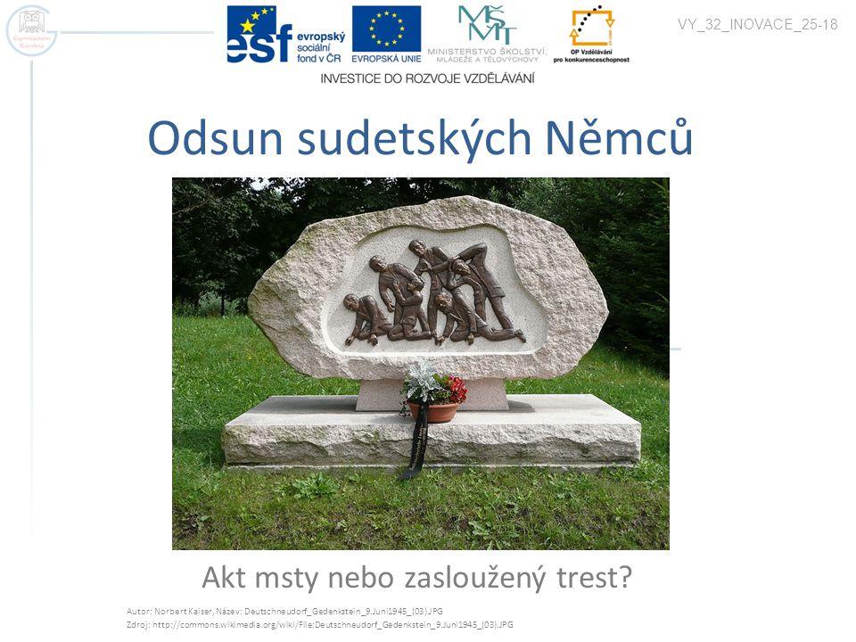 Divoký odsun  Původní představa odsunu řízeného státem  Prezident Beneš později vydává dekrety o ztrátě občanství a majetku osob německé a maďarské národ.