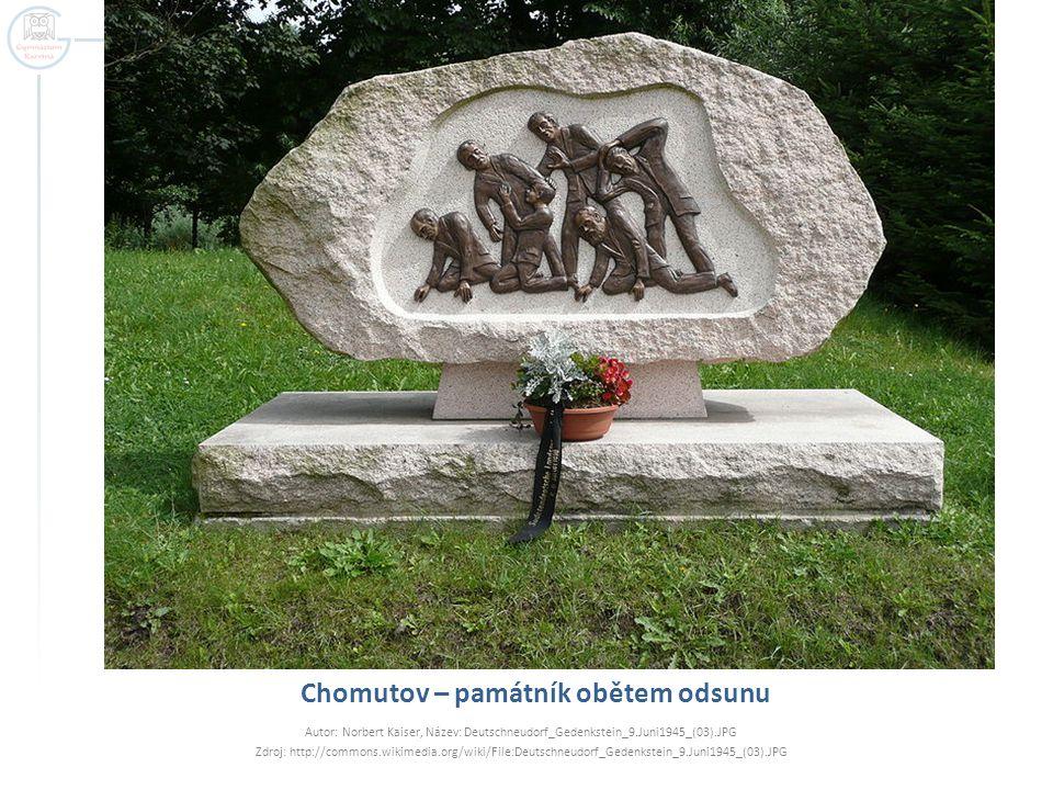 Chomutov – památník obětem odsunu Autor: Norbert Kaiser, Název: Deutschneudorf_Gedenkstein_9.Juni1945_(03).JPG Zdroj: http://commons.wikimedia.org/wik