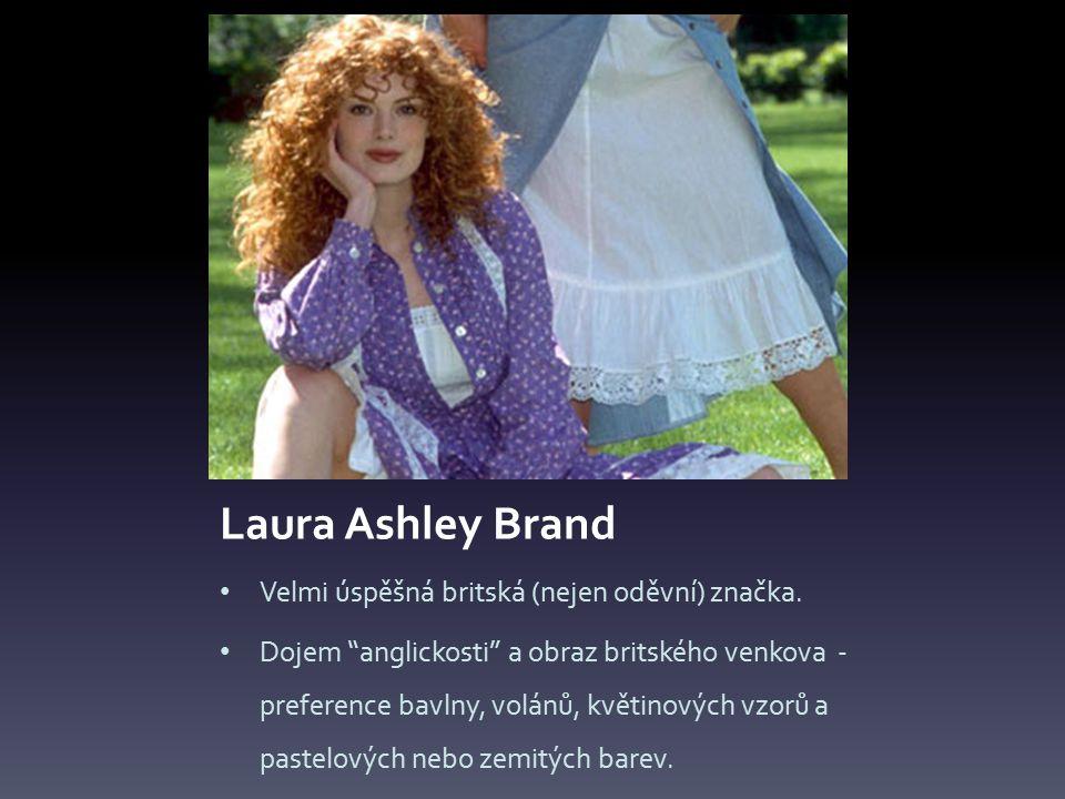 Laura Ashley Brand Velmi úspěšná britská (nejen oděvní) značka.