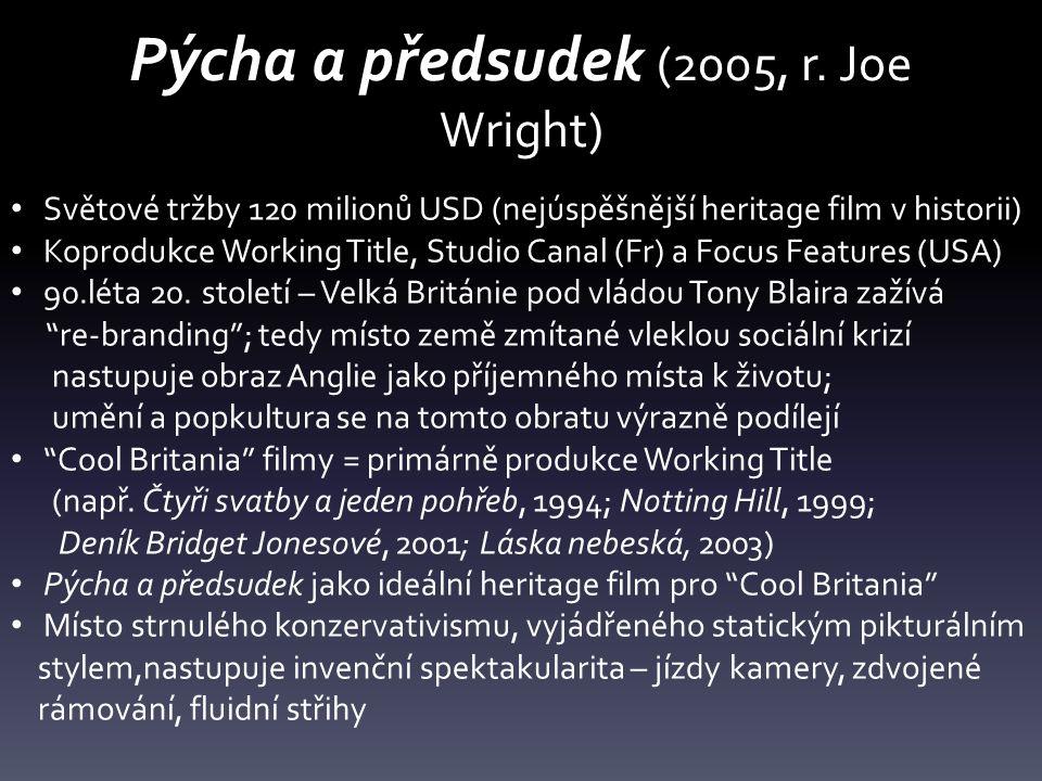 Pýcha a předsudek (2005, r. Joe Wright) Světové tržby 120 milionů USD (nejúspěšnější heritage film v historii) Koprodukce Working Title, Studio Canal
