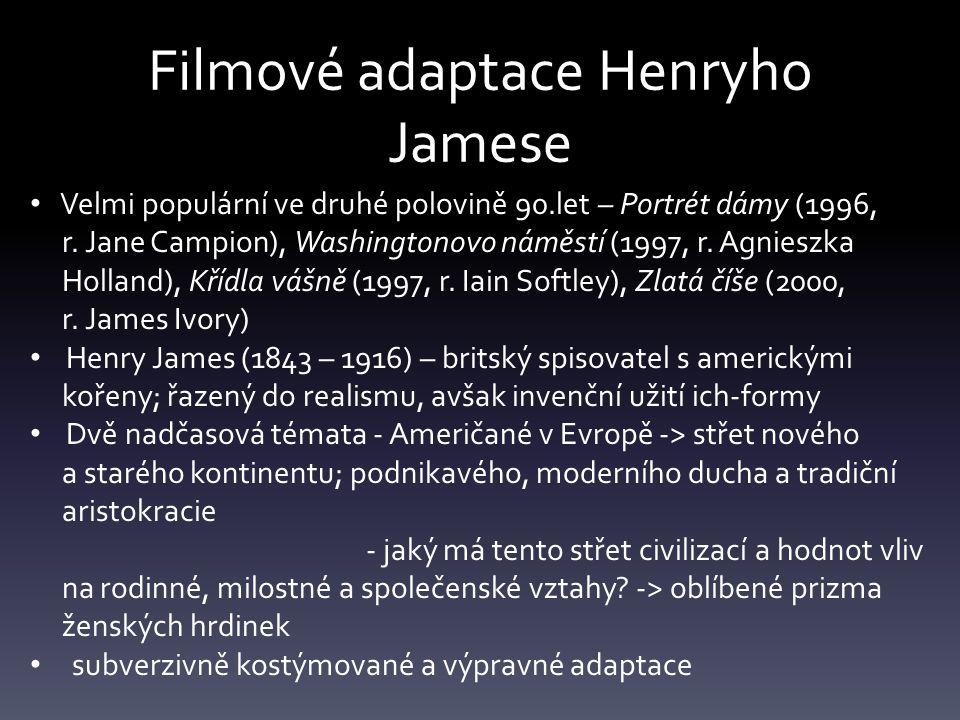 Filmové adaptace Henryho Jamese Velmi populární ve druhé polovině 90.let – Portrét dámy (1996, r.