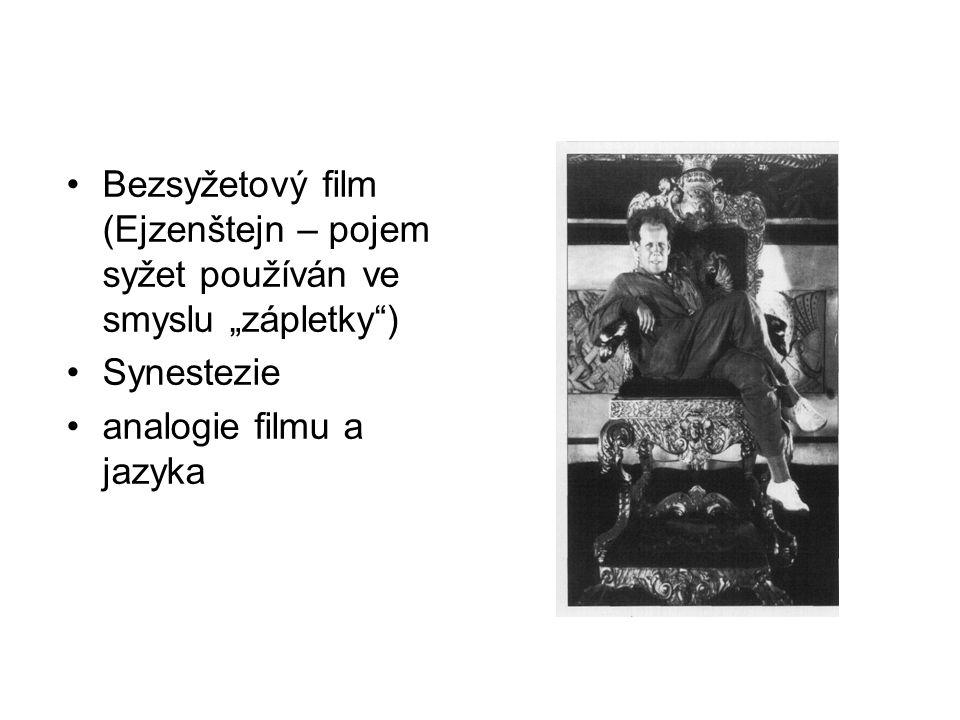 """Bezsyžetový film (Ejzenštejn – pojem syžet používán ve smyslu """"zápletky"""") Synestezie analogie filmu a jazyka"""
