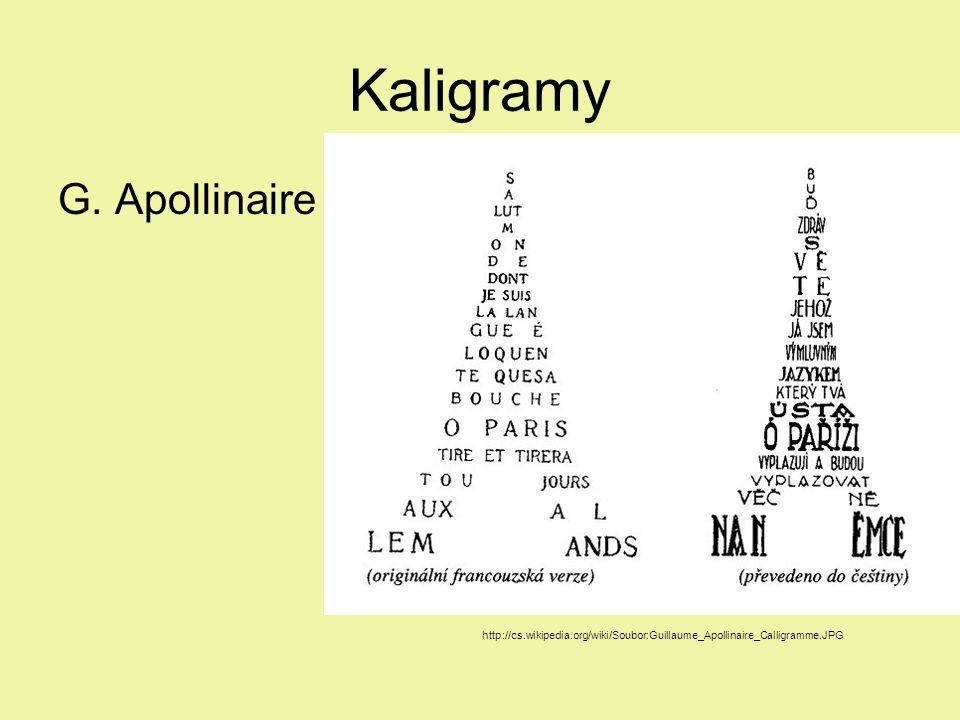 Kaligramy G. Apollinaire http://cs.wikipedia.org/wiki/Soubor:Guillaume_Apollinaire_Calligramme.JPG