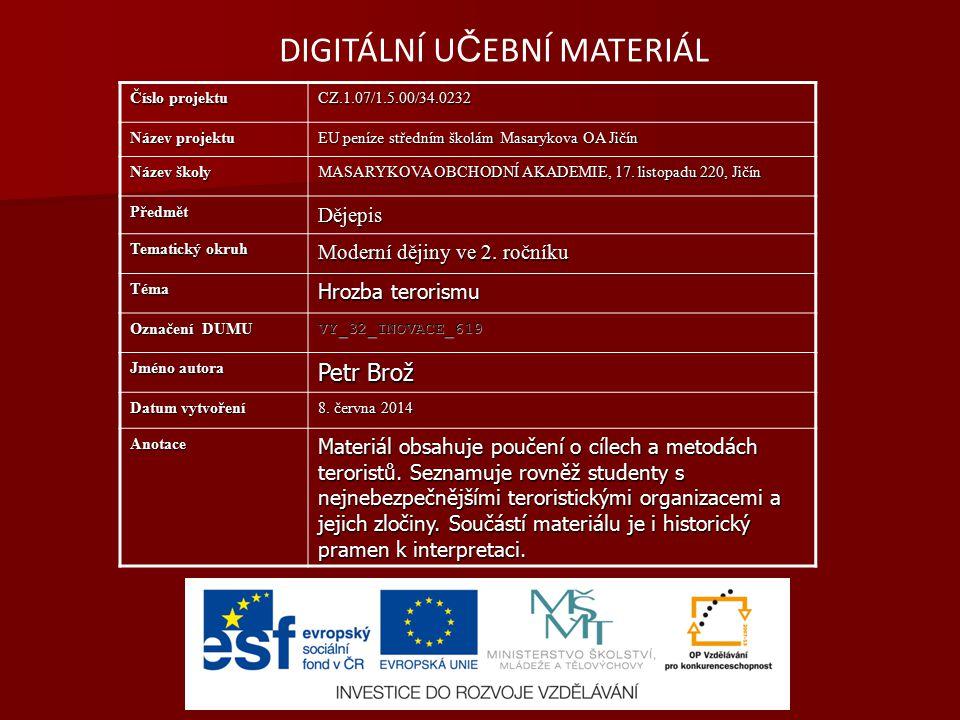 DIGITÁLNÍ U Č EBNÍ MATERIÁL Číslo projektu CZ.1.07/1.5.00/34.0232 Název projektu EU peníze středním školám Masarykova OA Jičín Název školy MASARYKOVA