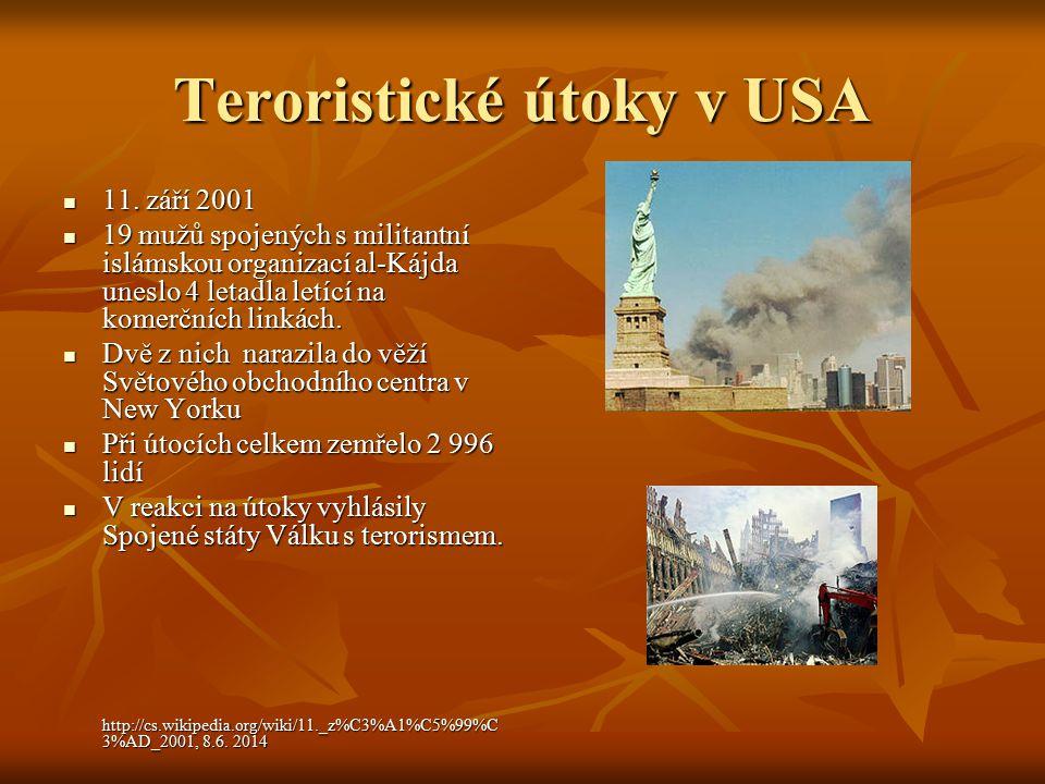 Teroristické útoky v USA 11. září 2001 11. září 2001 19 mužů spojených s militantní islámskou organizací al-Kájda uneslo 4 letadla letící na komerčníc