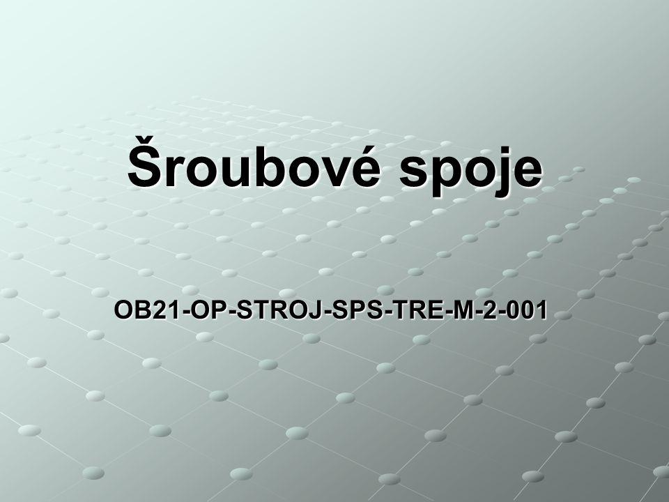OB21-OP-STROJ-SPS-TRE-M-2-001 Šroubové spoje