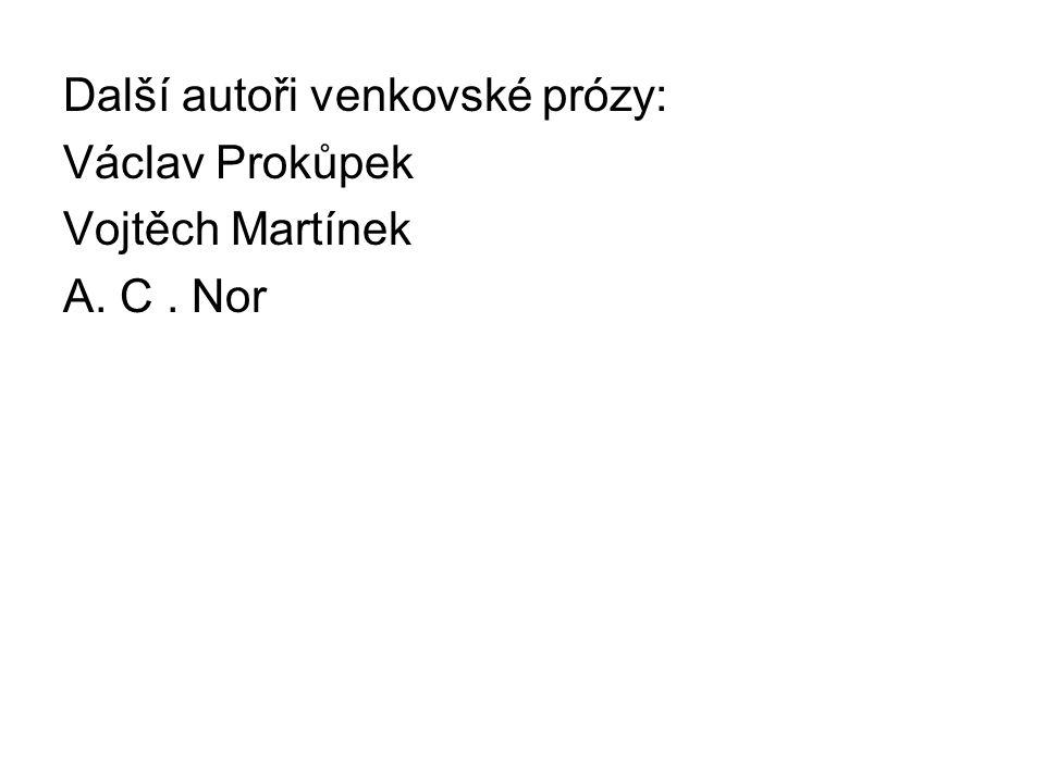 Další autoři venkovské prózy: Václav Prokůpek Vojtěch Martínek A. C. Nor