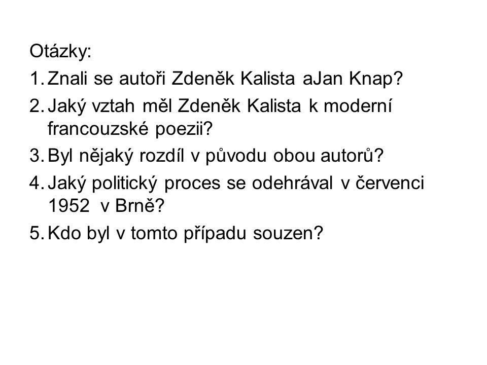 Otázky: 1.Znali se autoři Zdeněk Kalista aJan Knap.
