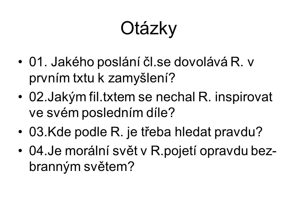 Otázky 01. Jakého poslání čl.se dovolává R. v prvním txtu k zamyšlení.