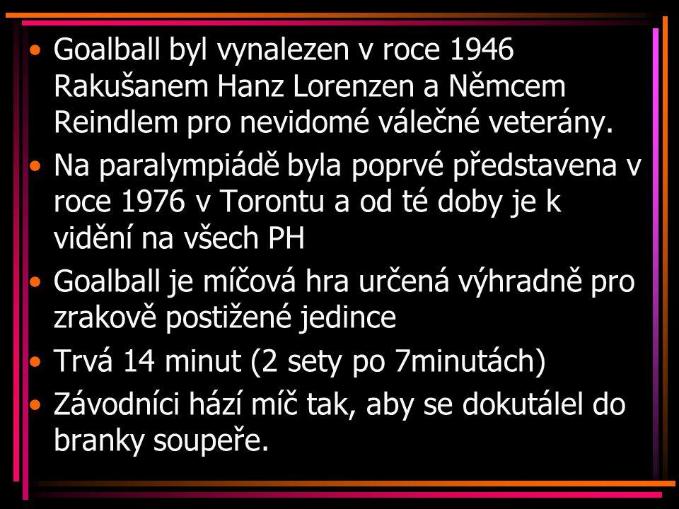 Goalball byl vynalezen v roce 1946 Rakušanem Hanz Lorenzen a Němcem Reindlem pro nevidomé válečné veterány. Na paralympiádě byla poprvé představena v
