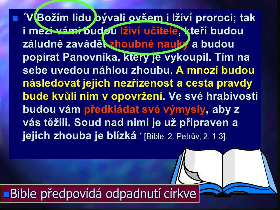 n n 470 pochází první zmínka o vzývání mrtvých n n 795 užívání kadidla. n n 1070 začali kněží hájit učení o očistci n n 1229 na toulousském koncilu za