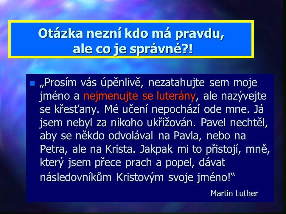 Boží pravda se ale neztratila. čistota pronásledování kompromis obřady a moc Změna přikázání, změna víry, změna způsobu uctívání Bible jediná autorita