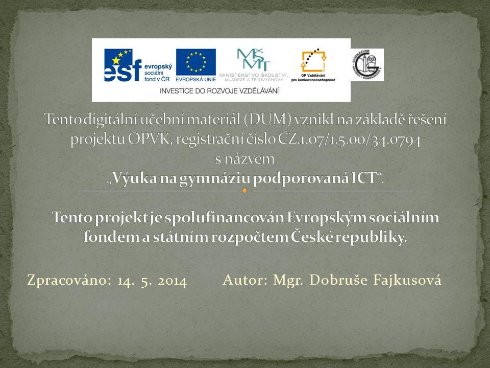 Zpracováno: 14. 5. 2014 Autor: Mgr. Dobruše Fajkusová