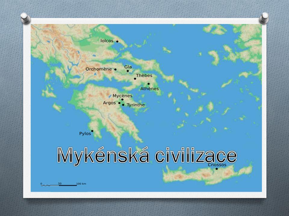 Mykénská civilizace O Vytvořily ji řecké kmeny Achájů po roce 2000 př.