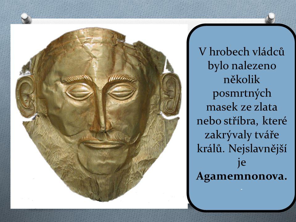 V hrobech vládců bylo nalezeno několik posmrtných masek ze zlata nebo stříbra, které zakrývaly tváře králů.