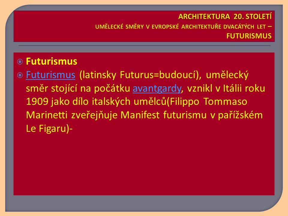  Futurismus  Futurismus (latinsky Futurus=budoucí), umělecký směr stojící na počátku avantgardy, vznikl v Itálii roku 1909 jako dílo italských umělců(Filippo Tommaso Marinetti zveřejňuje Manifest futurismu v pařížském Le Figaru)- Futurismusavantgardy