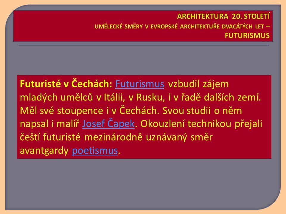 Futuristé v Čechách: Futurismus vzbudil zájem mladých umělců v Itálii, v Rusku, i v řadě dalších zemí.