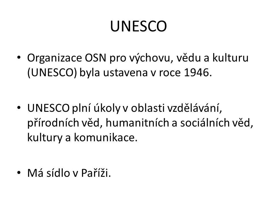 UNESCO Organizace OSN pro výchovu, vědu a kulturu (UNESCO) byla ustavena v roce 1946.