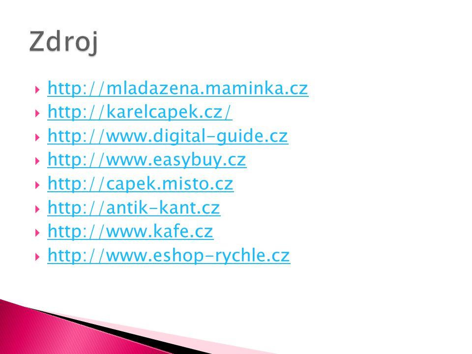  http://mladazena.maminka.cz http://mladazena.maminka.cz  http://karelcapek.cz/ http://karelcapek.cz/  http://www.digital-guide.cz http://www.digit