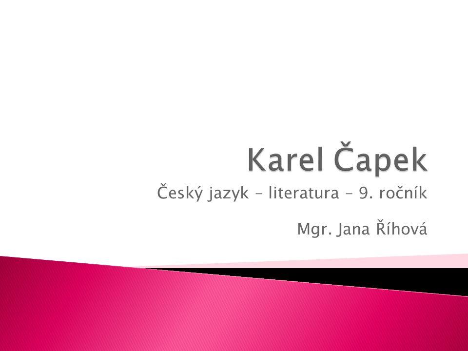 Český jazyk – literatura – 9. ročník Mgr. Jana Říhová