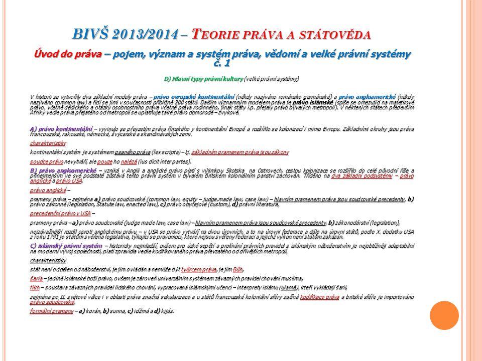 BIVŠ 2013/2014 – T EORIE PRÁVA A STÁTOVĚDA Úvod do práva – pojem, význam a systém práva, vědomí a velké právní systémy č.