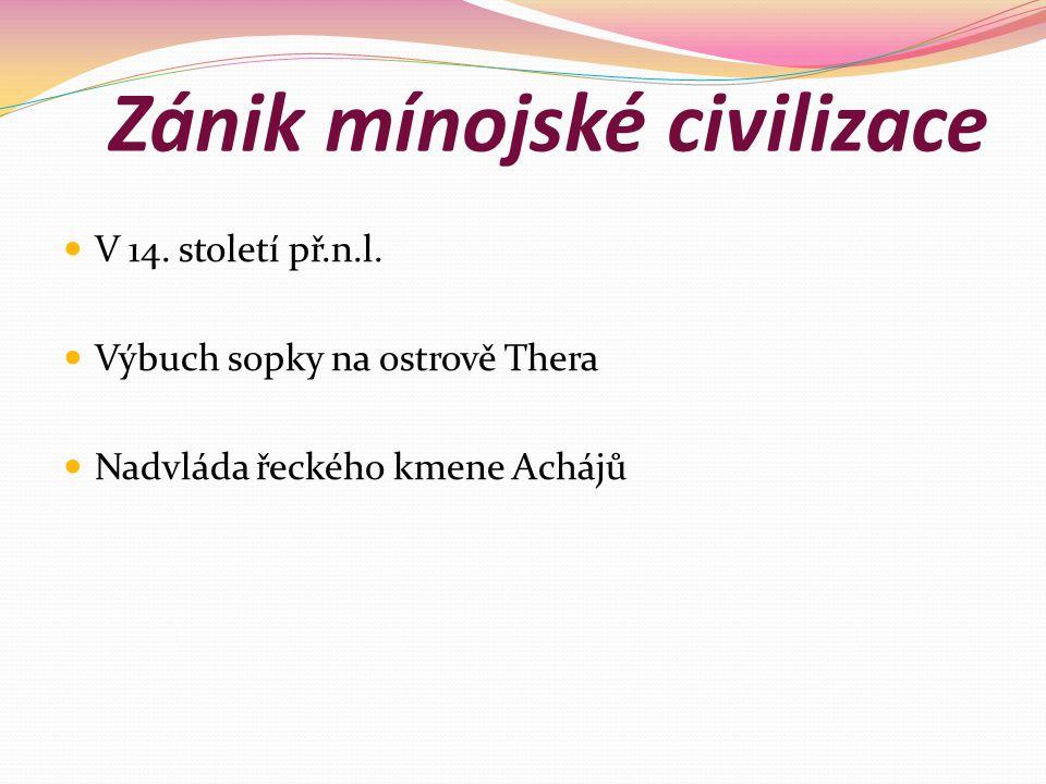 Zánik mínojské civilizace V 14.století př.n.l.