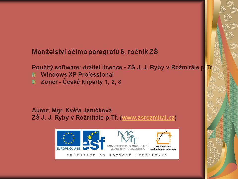 Manželství očima paragrafů 6. ročník ZŠ Použitý software: držitel licence - ZŠ J.