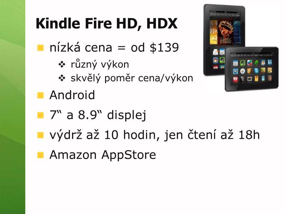 """Kindle Fire HD, HDX nízká cena = od $139  různý výkon  skvělý poměr cena/výkon Android 7"""" a 8.9"""" displej výdrž až 10 hodin, jen čtení až 18h Amazon"""