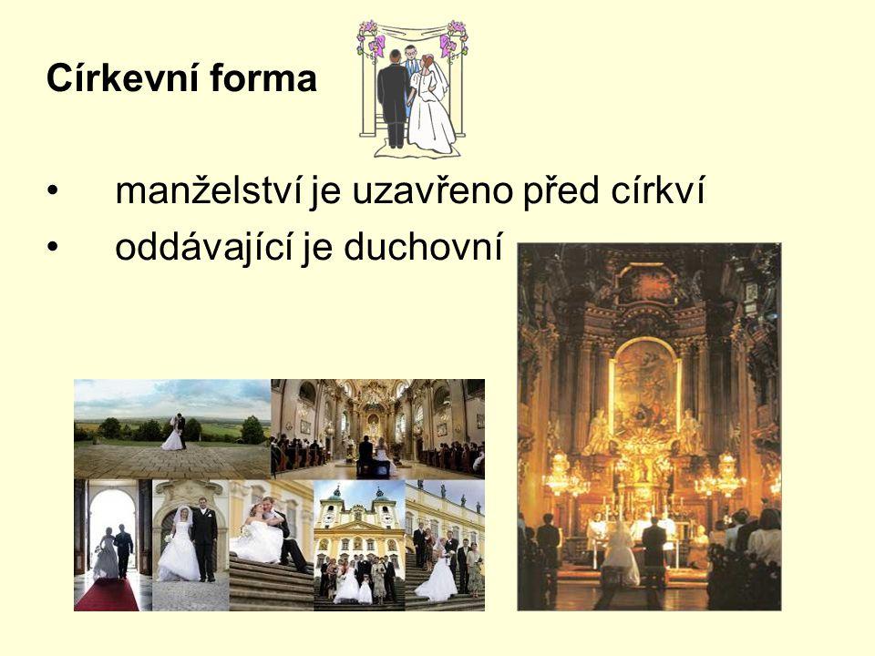 Církevní forma manželství je uzavřeno před církví oddávající je duchovní