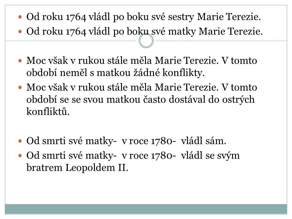 Od roku 1764 vládl po boku své sestry Marie Terezie. Od roku 1764 vládl po boku své matky Marie Terezie. Moc však v rukou stále měla Marie Terezie. V