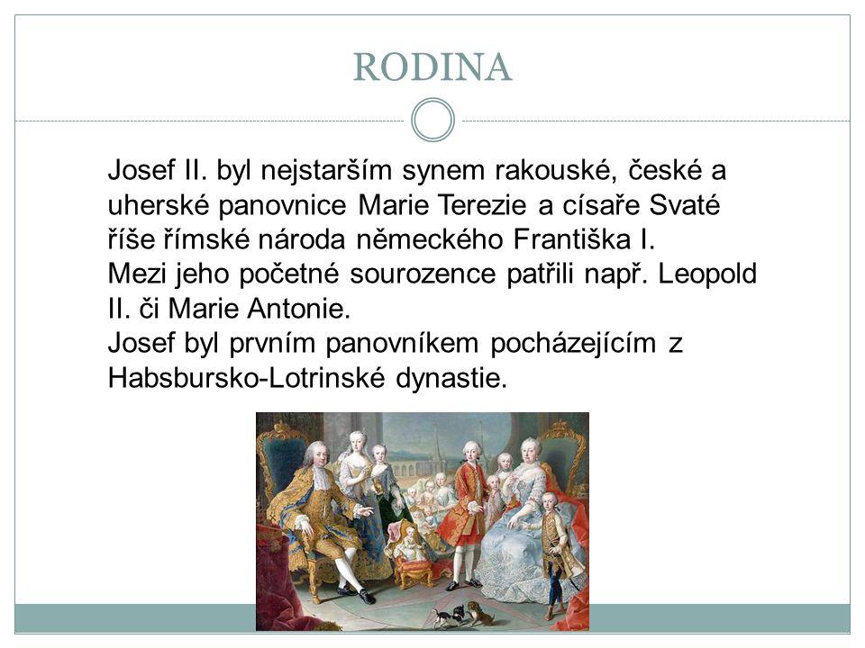 RODINA Josef II. byl nejstarším synem rakouské, české a uherské panovnice Marie Terezie a císaře Svaté říše římské národa německého Františka I. Mezi