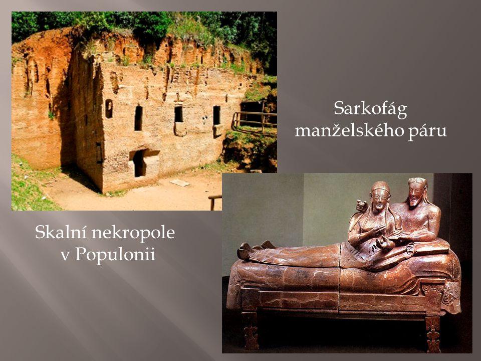 Skalní nekropole v Populonii Sarkofág manželského páru