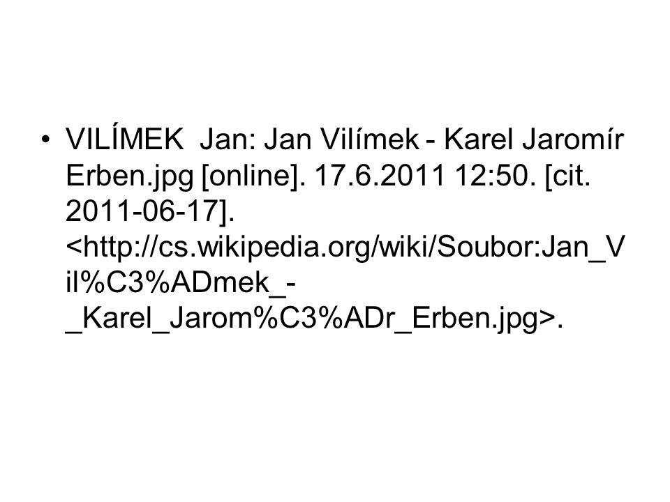 VILÍMEK Jan: Jan Vilímek - Karel Jaromír Erben.jpg [online]. 17.6.2011 12:50. [cit. 2011-06-17]..