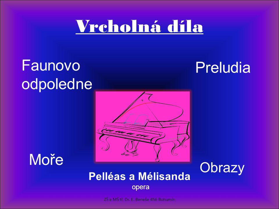 Vrcholná díla Faunovo odpoledne Moře Preludia Obrazy Pelléas a Mélisanda opera ZŠ a MŠ tř.