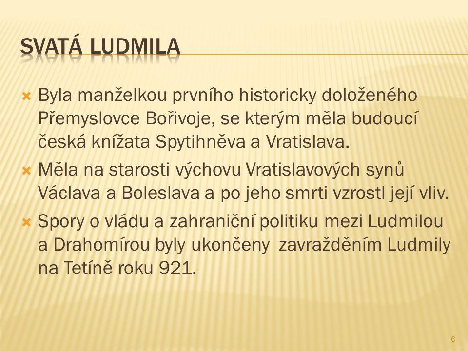  Byla manželkou prvního historicky doloženého Přemyslovce Bořivoje, se kterým měla budoucí česká knížata Spytihněva a Vratislava.