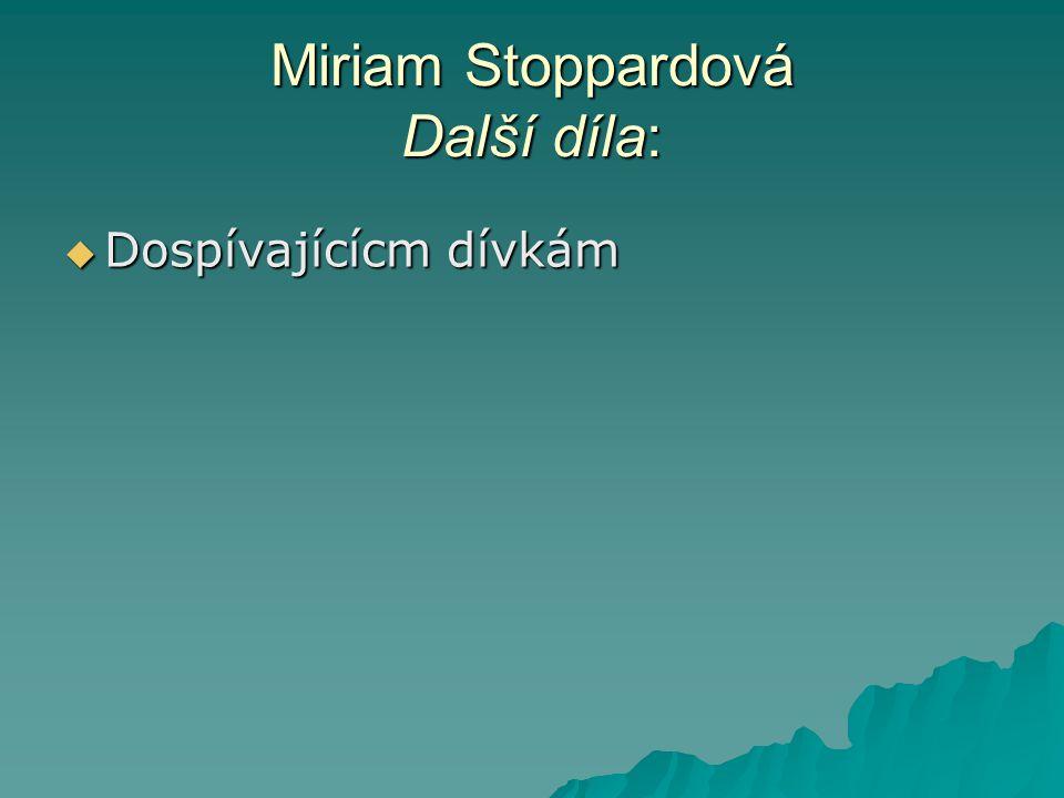 Miriam Stoppardová Další díla:  Dospívajícícm dívkám