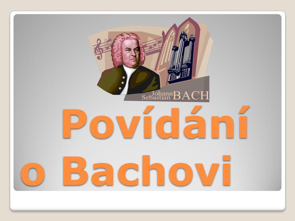Povídání o Bachovi Povídání o Bachovi
