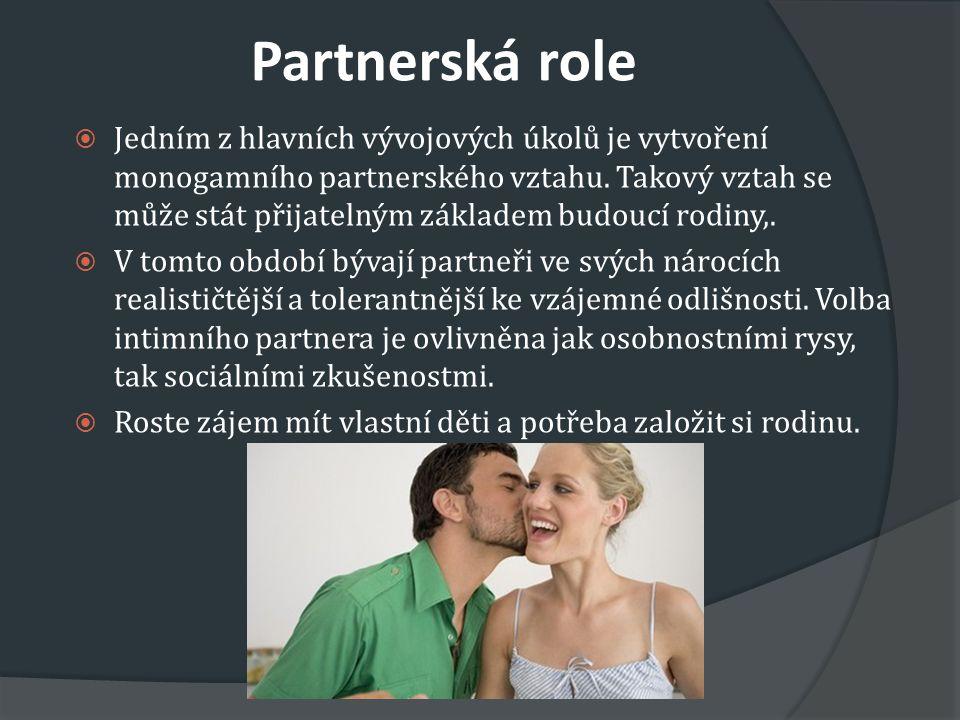 Partnerská role  Jedním z hlavních vývojových úkolů je vytvoření monogamního partnerského vztahu. Takový vztah se může stát přijatelným základem budo