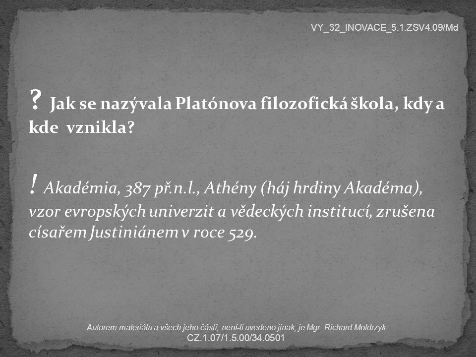 Jak se nazývala Platónova filozofická škola, kdy a kde vznikla.