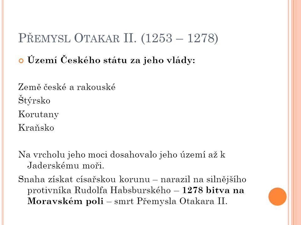 V ÁCLAV II.(1283 – 1305) Syn Přemysla Otakara II.
