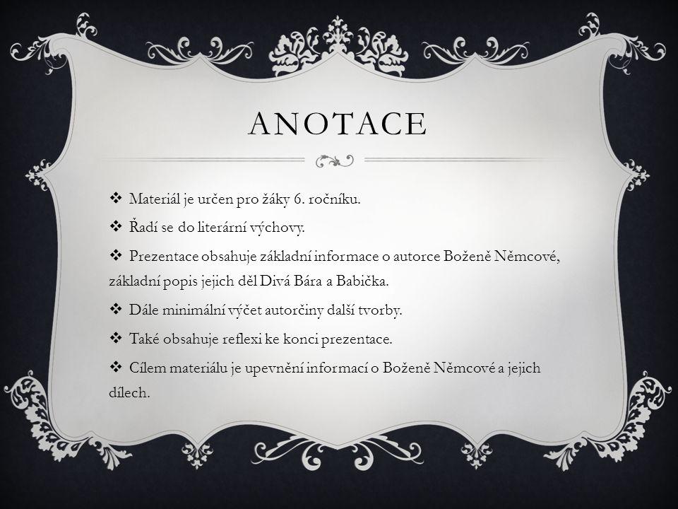 ANOTACE  Materiál je určen pro žáky 6.ročníku.  Řadí se do literární výchovy.