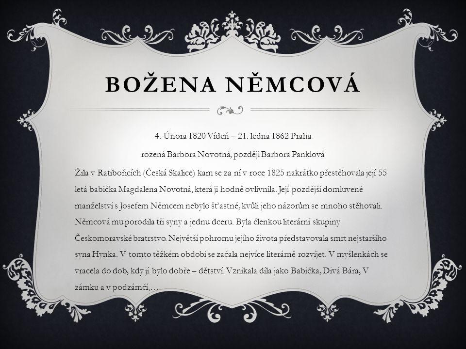 BOŽENA NĚMCOVÁ 4.Února 1820 Vídeň – 21.