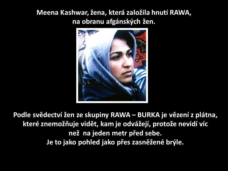 Meena Kashwar, žena, která založila hnutí RAWA, na obranu afgánských žen.
